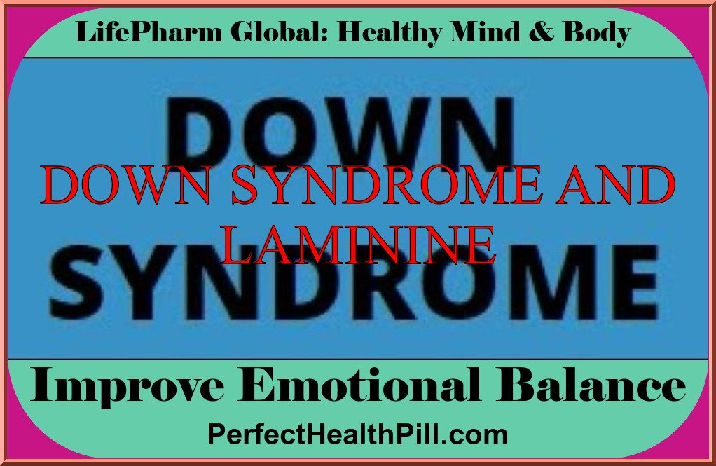 DOWN SYNDROME AND LAMININE
