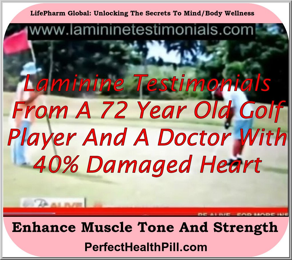 Laminine testimonials from a 72 year old golf player and a doctor with 40% damaged heart