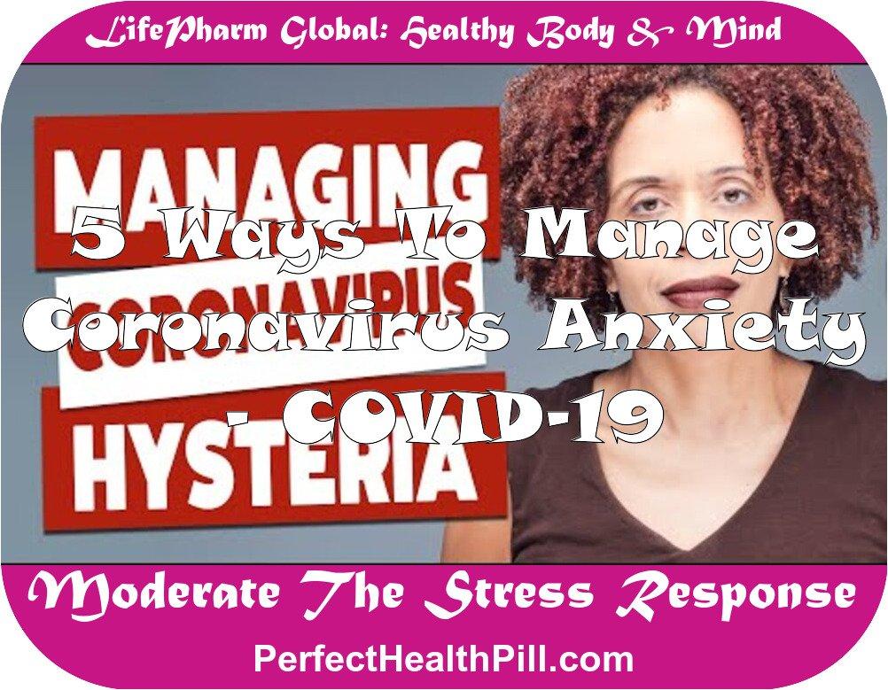 5 Ways to Manage Coronavirus Anxiety - COVID-19