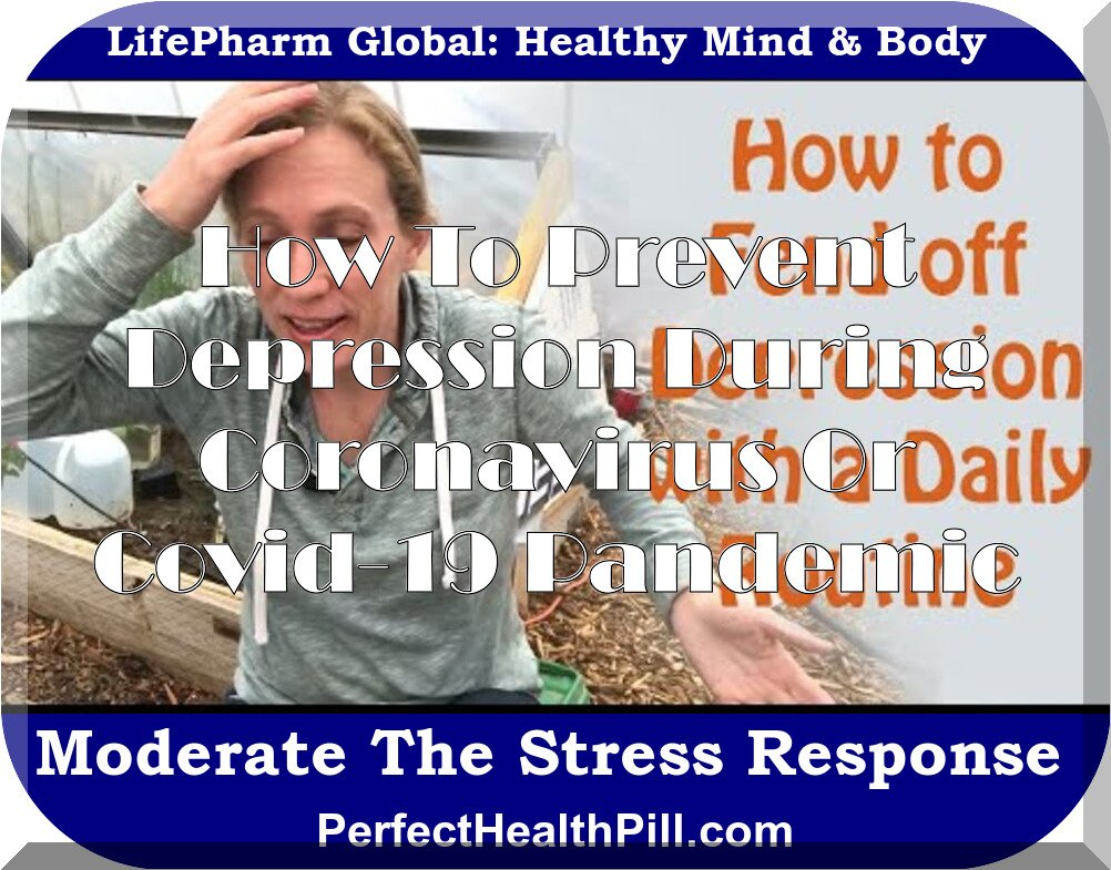 Daily Habits to Prevent Depression During Stressful Times- Coronavirus or Covid-19 Depression
