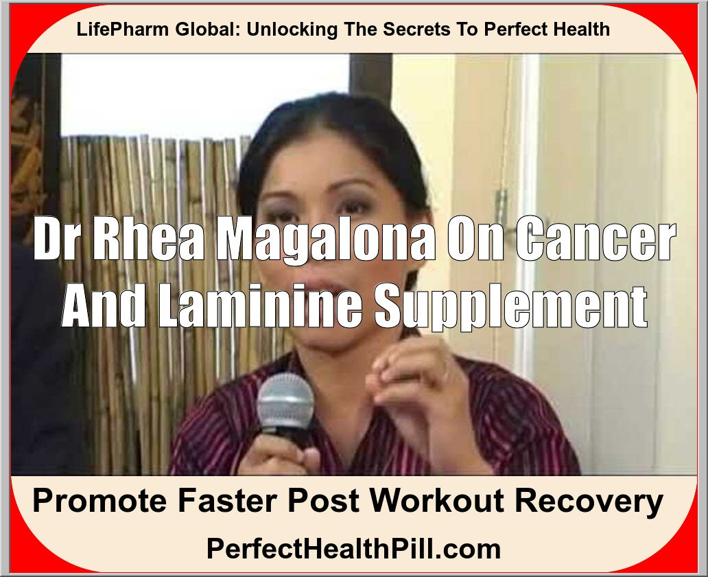 Dr Rhea Magalona on cancer and Laminine supplement