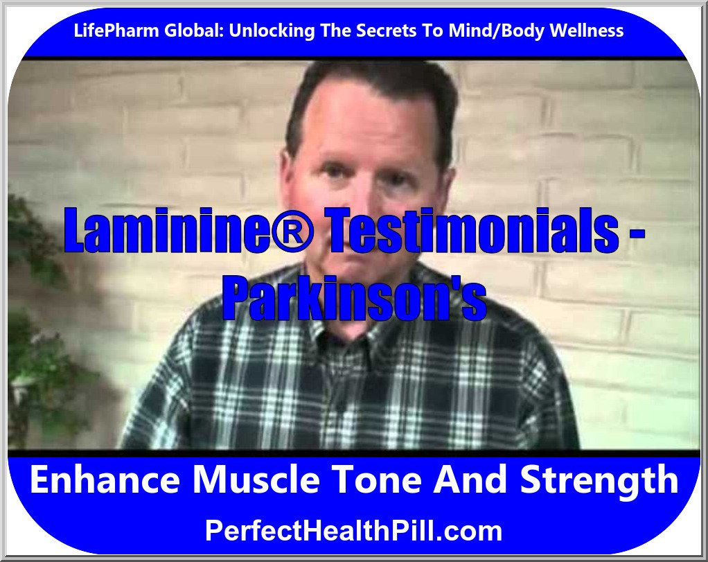 Laminine® Testimonials - Real People Telling Real Life Changing Experiences - Parkinson