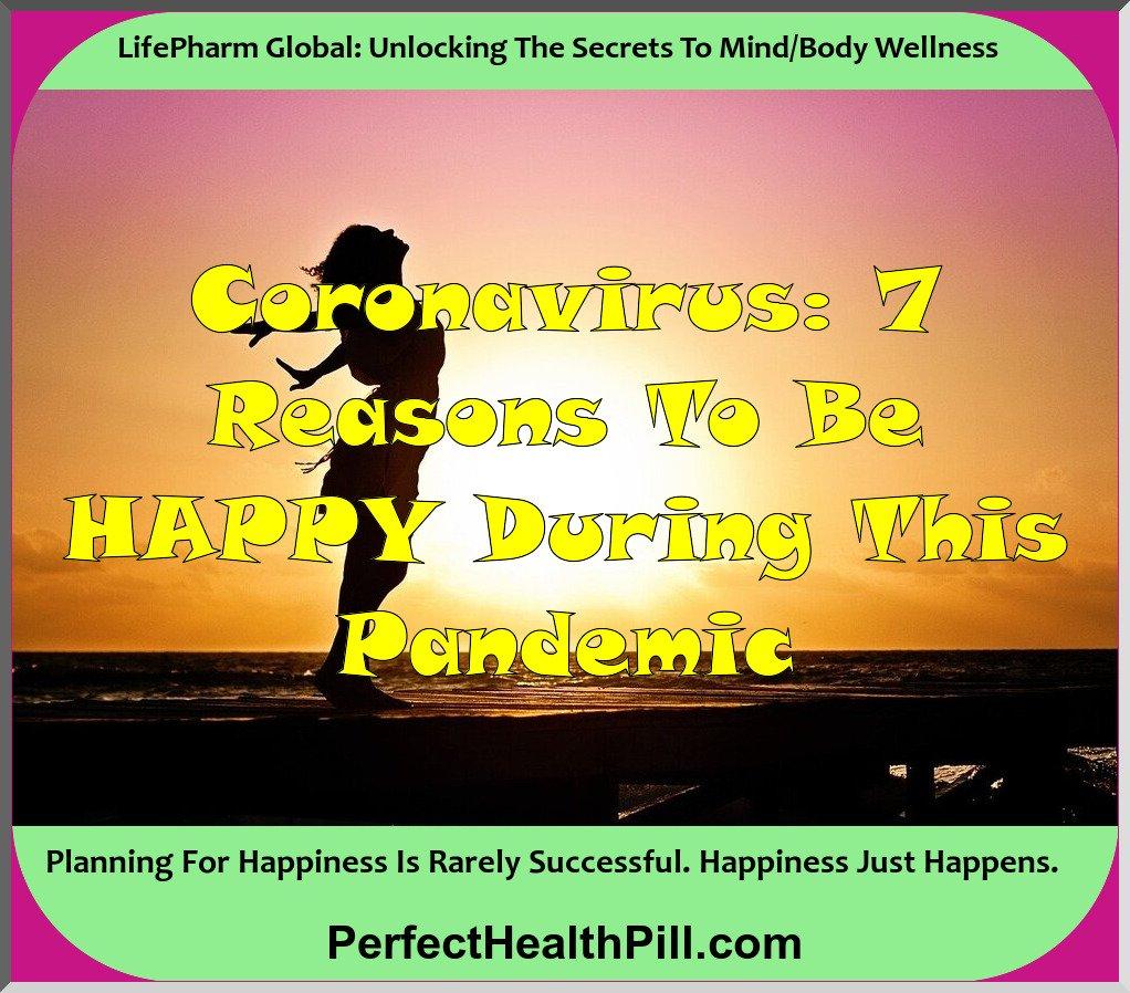 Coronavirus: 7 Reasons To Be HAPPY During This Pandemic